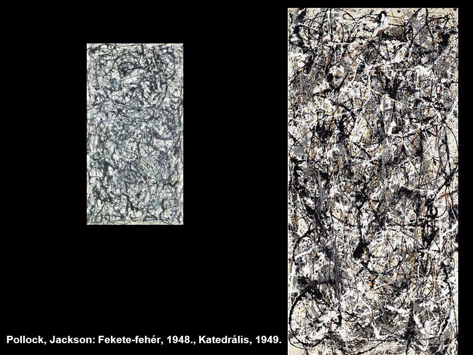 Pollock, Jackson: Fekete-fehér, 1948., Katedrális, 1949.