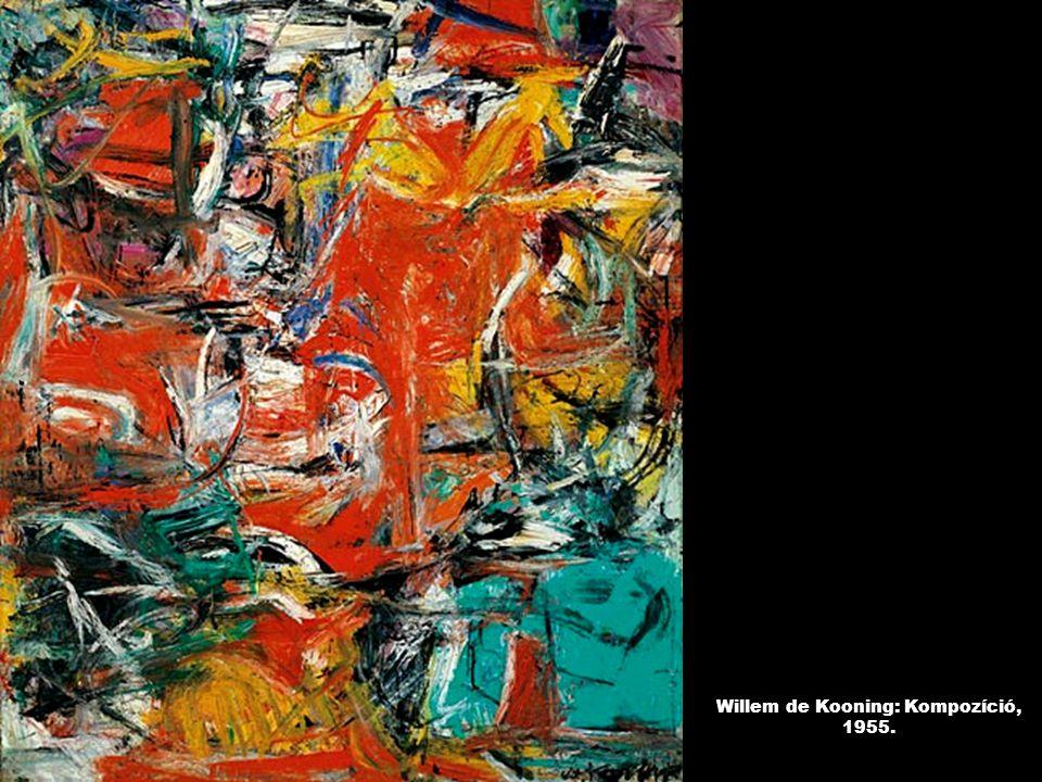 Willem de Kooning: Kompozíció, 1955.