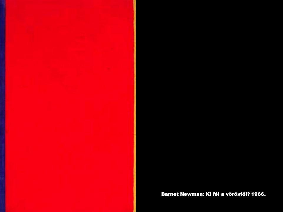 Barnet Newman: Ki fél a vöröstől? 1966.