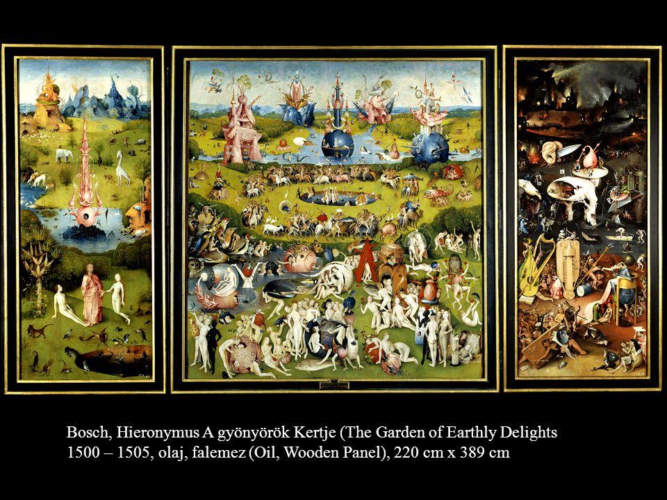 Bosch, Hieronymus A gyönyörök Kertje (The Garden of Earthly Delights 1500 – 1505, olaj, falemez (Oil, Wooden Panel), 220 cm x 389 cm