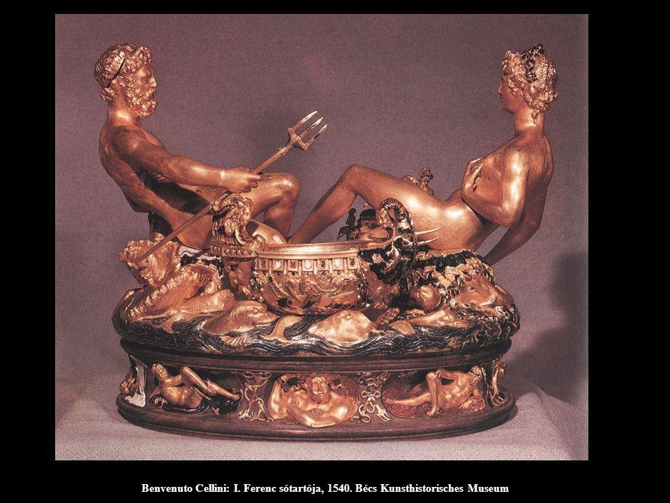 Benvenuto Cellini: I. Ferenc sótartója, 1540. Bécs Kunsthistorisches Museum