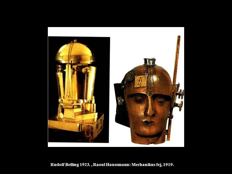 Rudolf Belling 1923., Raoul Haussmann: Mechanikus fej, 1919.