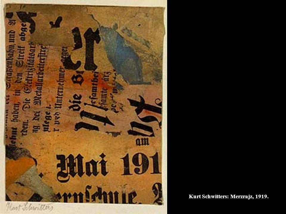 Kurt Schwitters: Merzrajz, 1919.