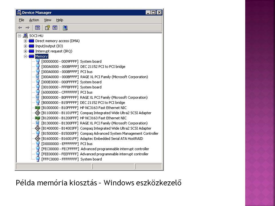 Példa memória kiosztás – Windows eszközkezelő