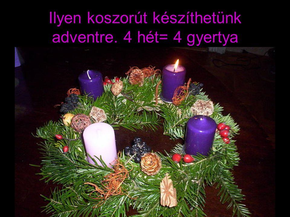 Ilyen koszorút készíthetünk adventre. 4 hét= 4 gyertya