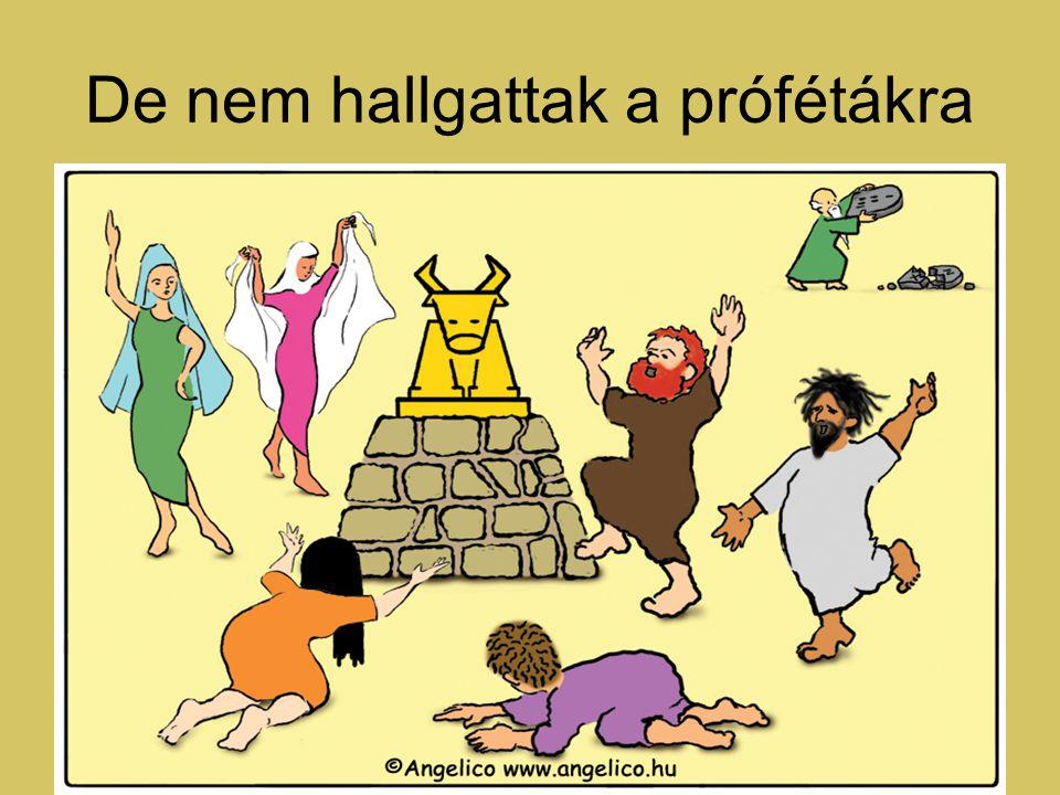 De nem hallgattak a prófétákra