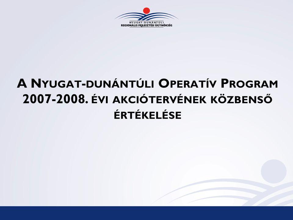 A N YUGAT - DUNÁNTÚLI O PERATÍV P ROGRAM 2007-2008. ÉVI AKCIÓTERVÉNEK KÖZBENSŐ ÉRTÉKELÉSE