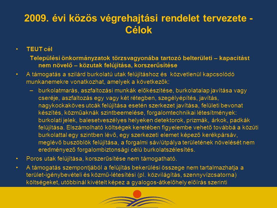 2009. évi közös végrehajtási rendelet tervezete - Célok TEUT cél Települési önkormányzatok törzsvagyonába tartozó belterületi – kapacitást nem növelő