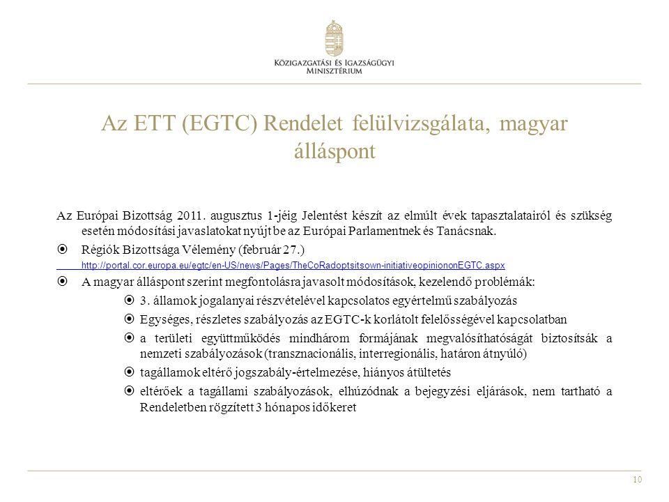 10 Az ETT (EGTC) Rendelet felülvizsgálata, magyar álláspont Az Európai Bizottság 2011.