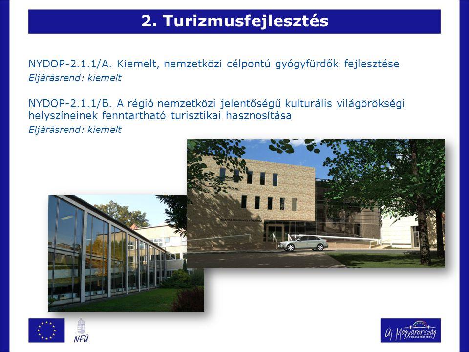 2. Turizmusfejlesztés NYDOP-2.1.1/A.