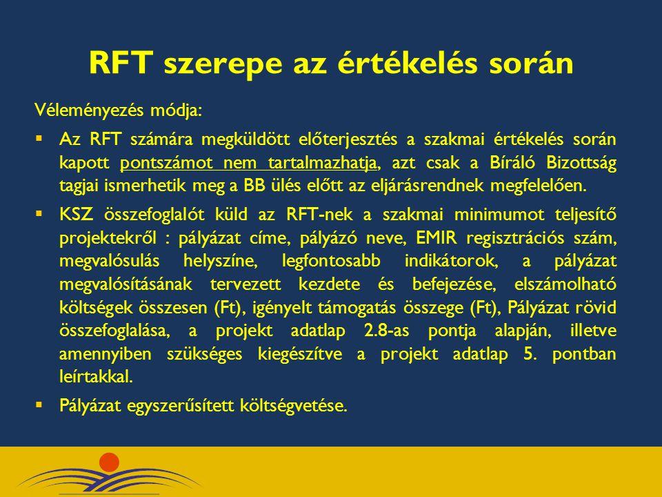 RFT szerepe az értékelés során Véleményezés módja:  Az RFT számára megküldött előterjesztés a szakmai értékelés során kapott pontszámot nem tartalmaz