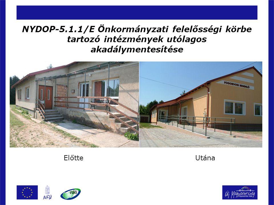 NYDOP-5.1.1/E Önkormányzati felelősségi körbe tartozó intézmények utólagos akadálymentesítése ElőtteUtána