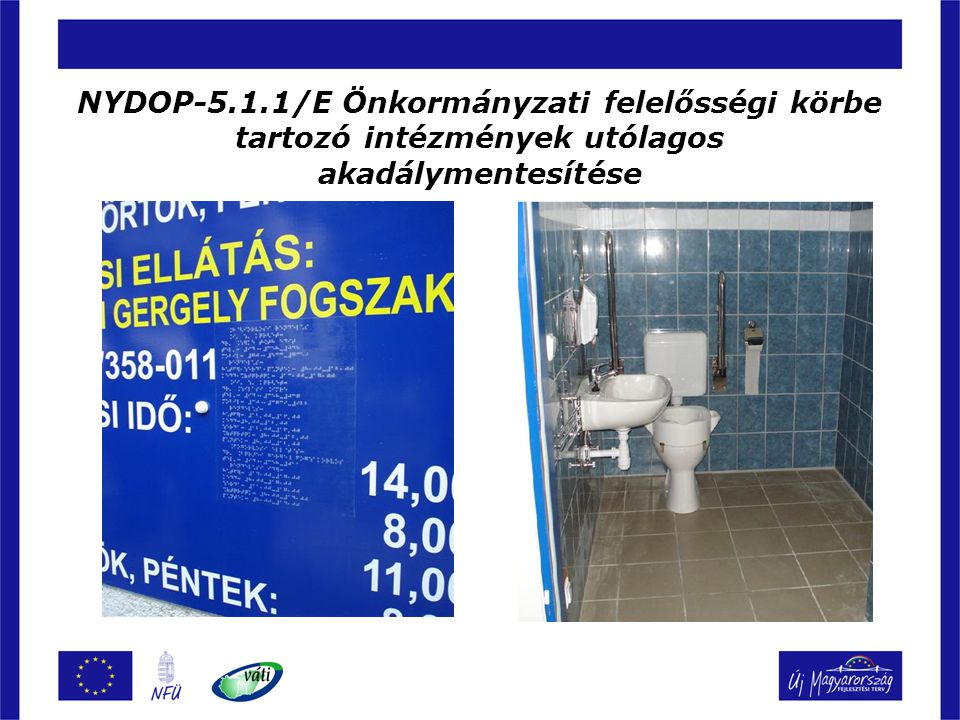 NYDOP-5.3.1/2F Közoktatási infrastruktúra és szolgáltatások fejlesztése  Beadási határidő: 2008.