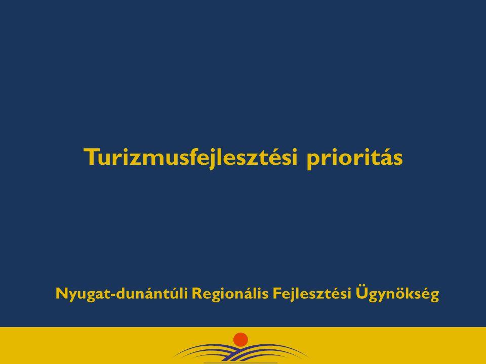 Turizmusfejlesztési prioritás Nyugat-dunántúli Regionális Fejlesztési Ügynökség
