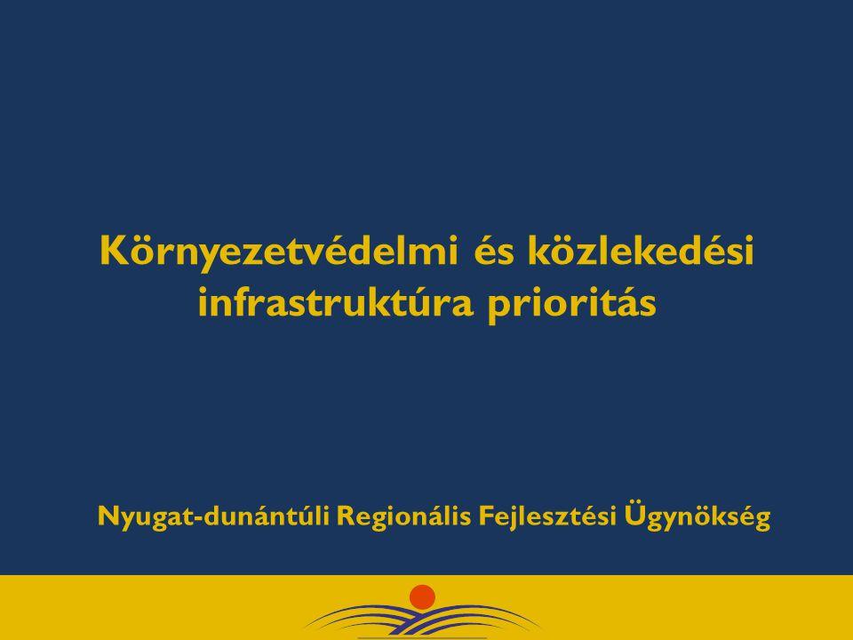 Környezetvédelmi és közlekedési infrastruktúra prioritás Nyugat-dunántúli Regionális Fejlesztési Ügynökség