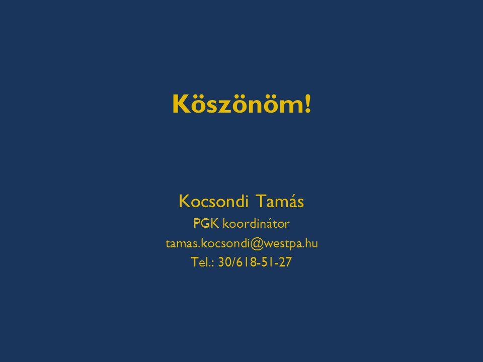 Köszönöm! Kocsondi Tamás PGK koordinátor tamas.kocsondi@westpa.hu Tel.: 30/618-51-27