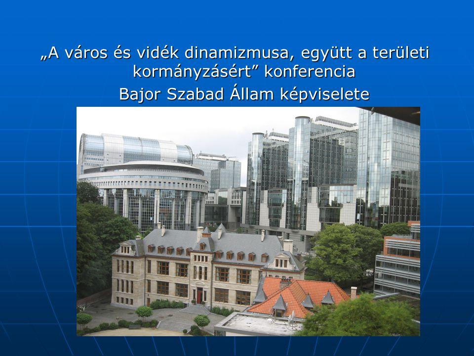 """""""A város és vidék dinamizmusa, együtt a területi kormányzásért konferencia Bajor Szabad Állam képviselete"""