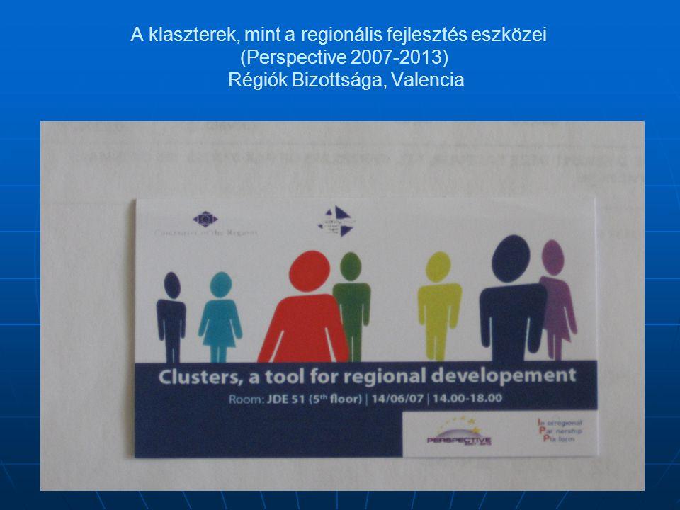 A klaszterek, mint a regionális fejlesztés eszközei (Perspective 2007-2013) Régiók Bizottsága, Valencia