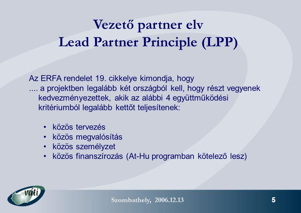 Szombathely, 2006.12.13 6 Az ERFA rendelet 20.cikke kimondja továbbá, hogy......