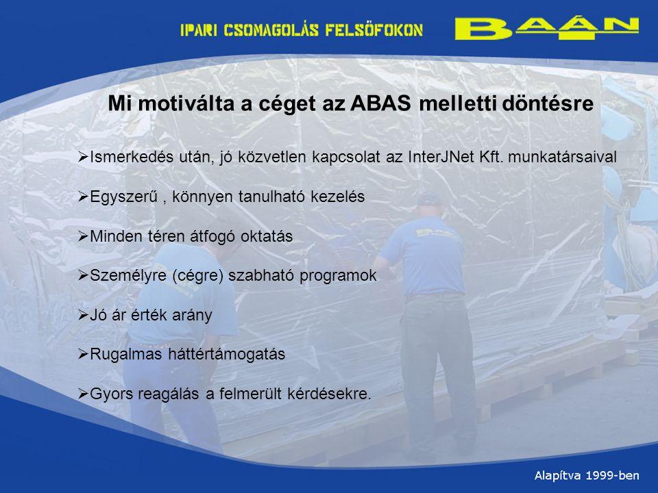 Mi motiválta a céget az ABAS melletti döntésre  Ismerkedés után, jó közvetlen kapcsolat az InterJNet Kft.