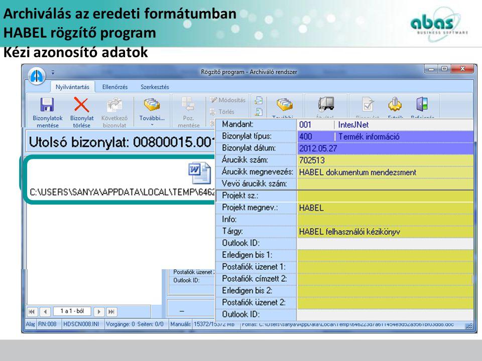 Archiválás az eredeti formátumban HABEL rögzítő program Kézi azonosító adatok