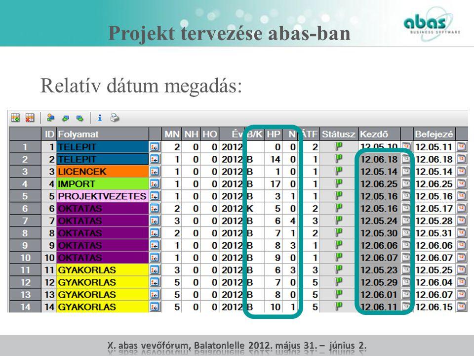 Projekt tervezése abas-ban Relatív dátum megadás: