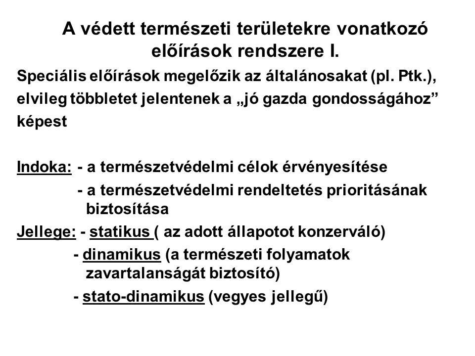 Védett természeti területek fajtáihoz kapcsolódó egyéb területi kategóriák III. Védőövezet: - nem VTT! - rendeltetése: megakadályozza vagy mérsékelje