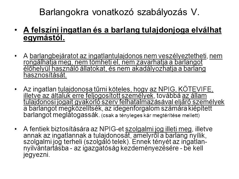Barlangokra vonatkozó szabályozás IV. Barlang, barlangszakasz egyedi határozattal gyógy- barlanggá nyilvánítható (egészségügyi feladatokat ellátó mini