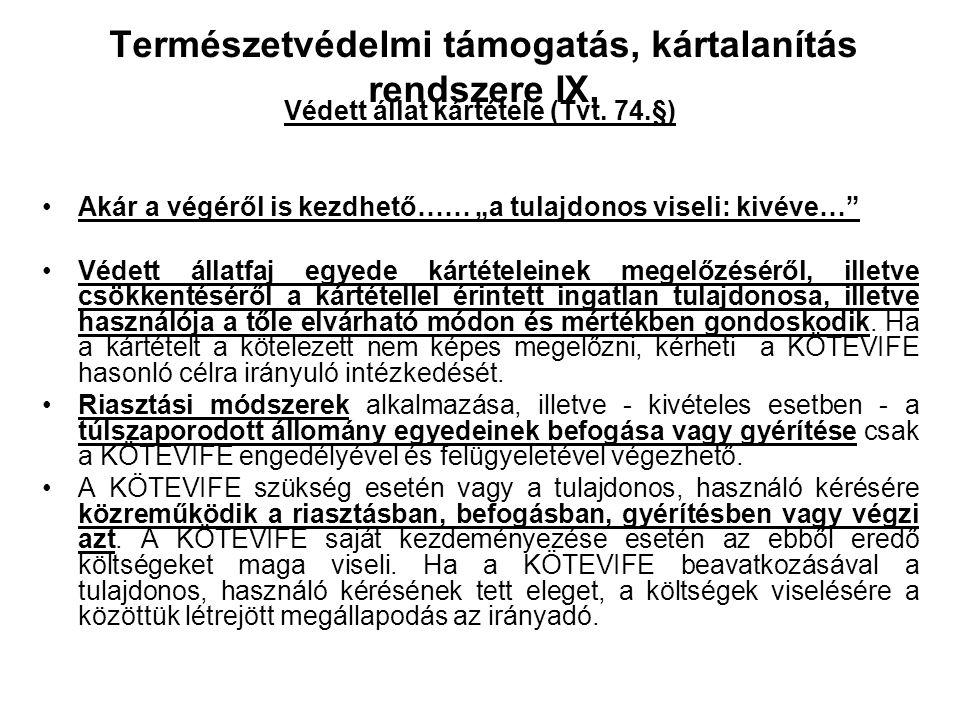 Természetvédelmi támogatás, kártalanítás rendszere VIII. Speciális jogintézmény: szolgáltatási megállapodás (fából vaskarika), Tvt.: A természeti érté