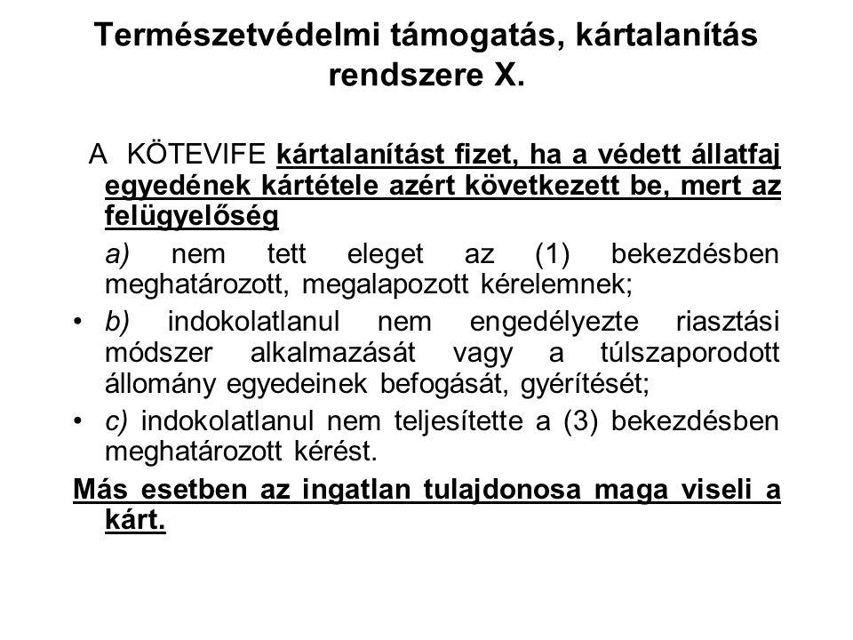 """Természetvédelmi támogatás, kártalanítás rendszere IX. Védett állat kártétele (Tvt. 74.§) Akár a végéről is kezdhető…… """"a tulajdonos viseli: kivéve…"""""""