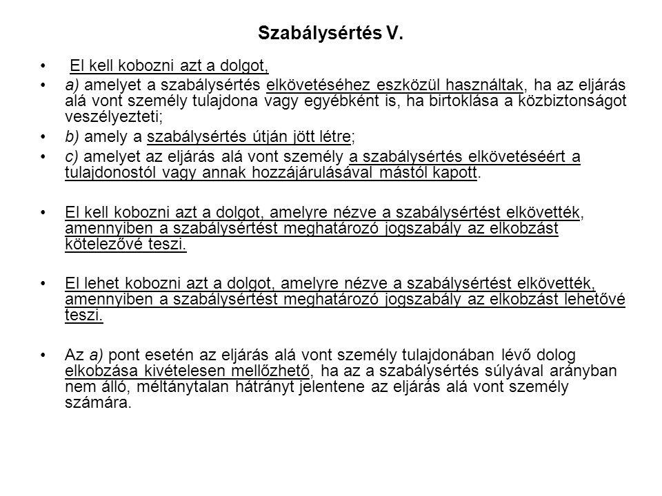 Szabálysértés IV. A szabálysértés miatt alkalmazható büntetések: elzárás, pénzbírság (1000-150.000 Ft, spec: a helyszíni bírság, önkormányzati rendele
