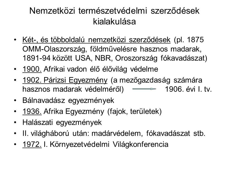 A hazai jogi szabályozás története III. 59/1954. (IX. 9.) MT rendelet a madárvédelemről 1961. évi 18. tvr. a természetvédelemről, (ex lege védettség,