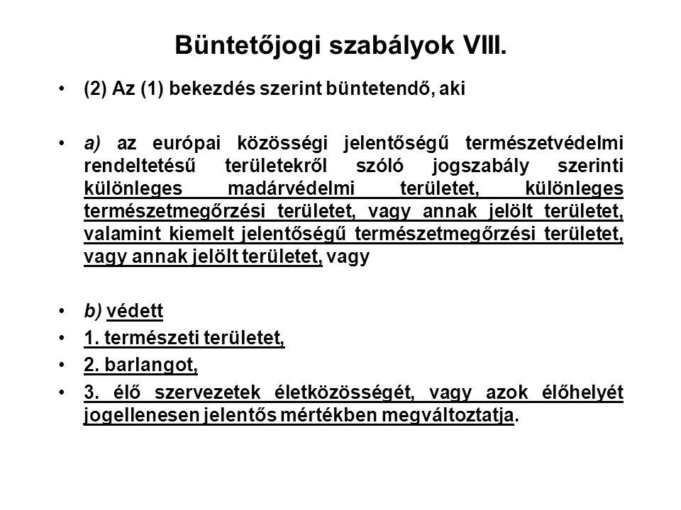 Büntetőjogi szabályok VII. Természetkárosítás (2005.) 281. § (1) Aki a) fokozottan védett élő szervezet egyedét, b) védett élő szervezet egyedeit, fel