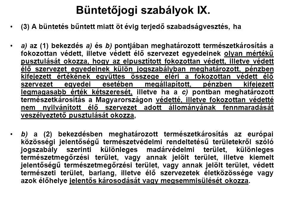 Büntetőjogi szabályok VIII. (2) Az (1) bekezdés szerint büntetendő, aki a) az európai közösségi jelentőségű természetvédelmi rendeltetésű területekről