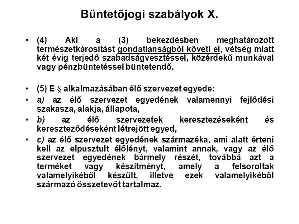 Büntetőjogi szabályok IX. (3) A büntetés bűntett miatt öt évig terjedő szabadságvesztés, ha a) az (1) bekezdés a) és b) pontjában meghatározott termés
