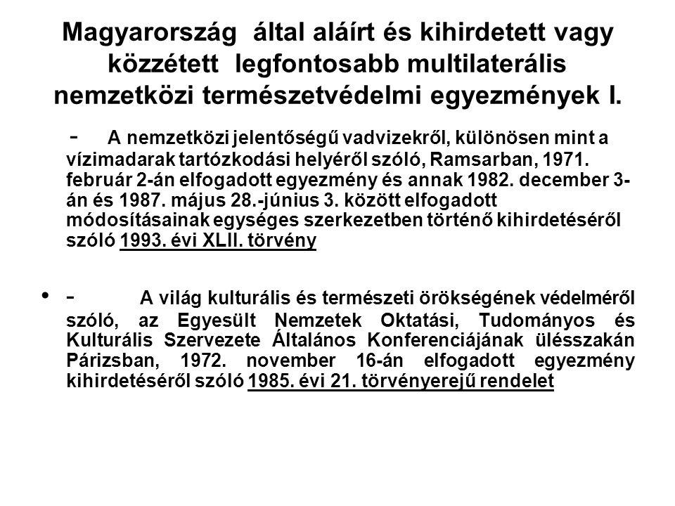 Nemzetközi természetvédelmi szerződések kialakulása Két-, és többoldalú nemzetközi szerződések (pl. 1875 OMM-Olaszország, földművelésre hasznos madara