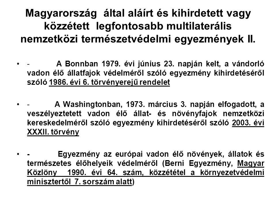 Magyarország által aláírt és kihirdetett vagy közzétett legfontosabb multilaterális nemzetközi természetvédelmi egyezmények I. - A nemzetközi jelentős
