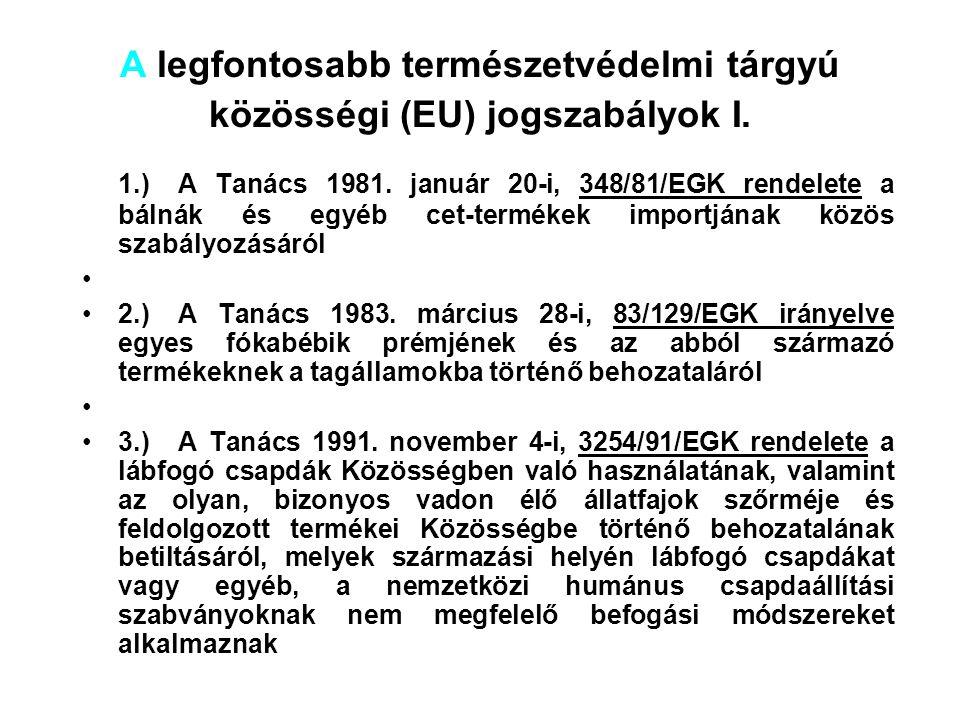 Magyarország által aláírt és kihirdetett vagy közzétett legfontosabb multilaterális nemzetközi természetvédelmi egyezmények III. - Megállapodás az eur