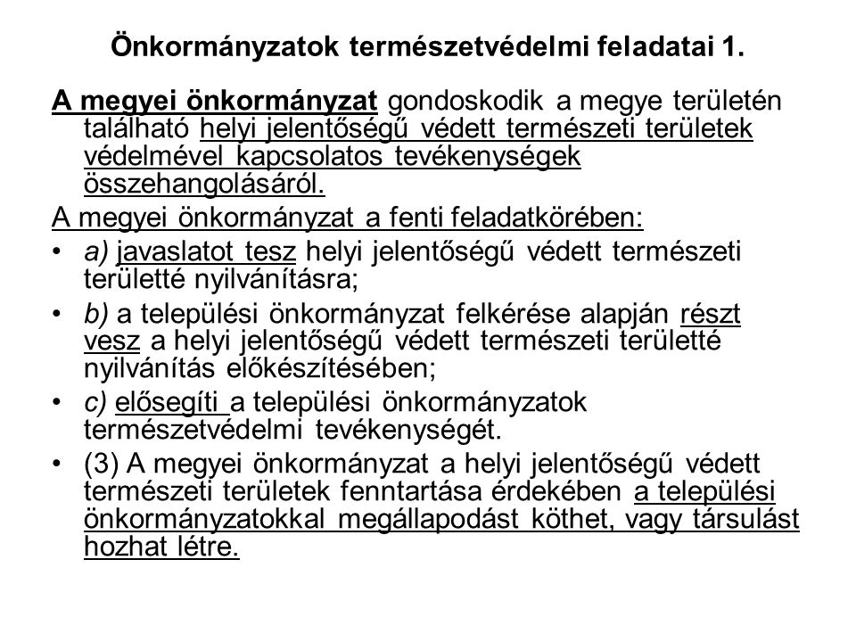 Természetvédelmi Őrszolgálat 4. A kényszerítő eszköz alkalmazásának jogszerűségét a rendőrkapitányság vizsgálja. Szabályozás: 1997. évi CLIX. törvény