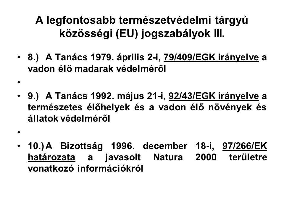 A legfontosabb természetvédelmi tárgyú közösségi (EU) jogszabályok II. 4.)A Tanács 1996. december 9-i, 338/97/EK rendelete egyes vadon élő állat- és n