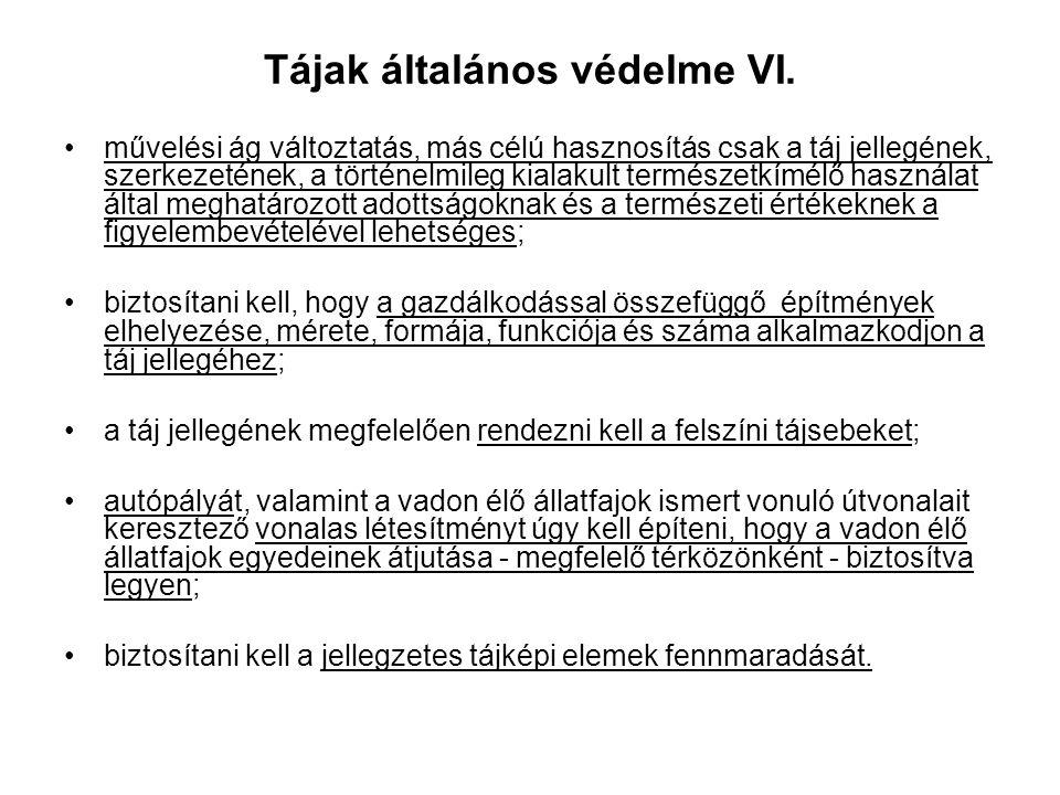 Tájak általános védelme V. Az anyagi jogi követelmények a Tvt. alapján: gondoskodni kell az épületek, építmények, nyomvonalas létesítmények, berendezé