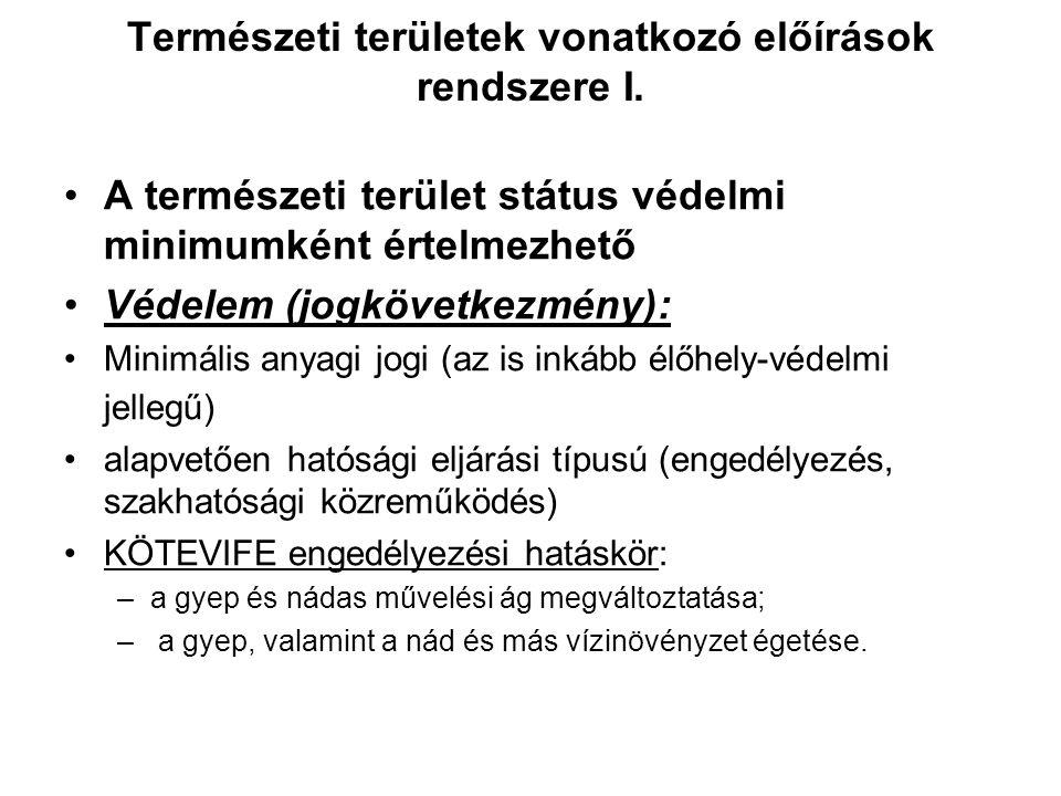 """Természeti területek kijelölése IV. –az érzékeny természeti területekre vonatkozó szabályokról szóló 2/2002. (I. 23.) KöM-FVM együttes rendelet: """"7. §"""