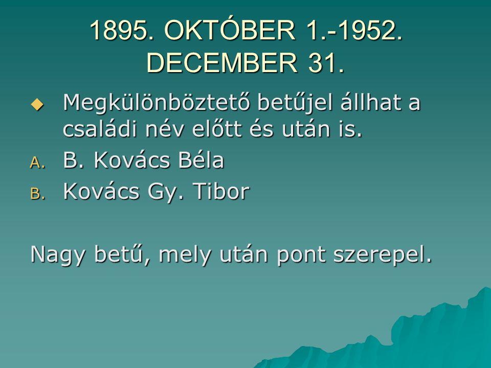 1895.OKTÓBER 1.-1952. DECEMBER 31.