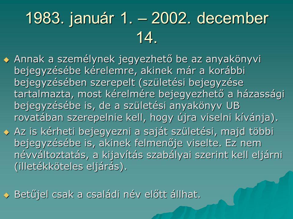 1983.január 1. – 2002. december 14.
