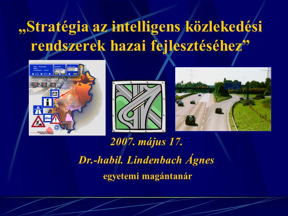 """""""Stratégia az intelligens közlekedési rendszerek hazai fejlesztéséhez 2007."""