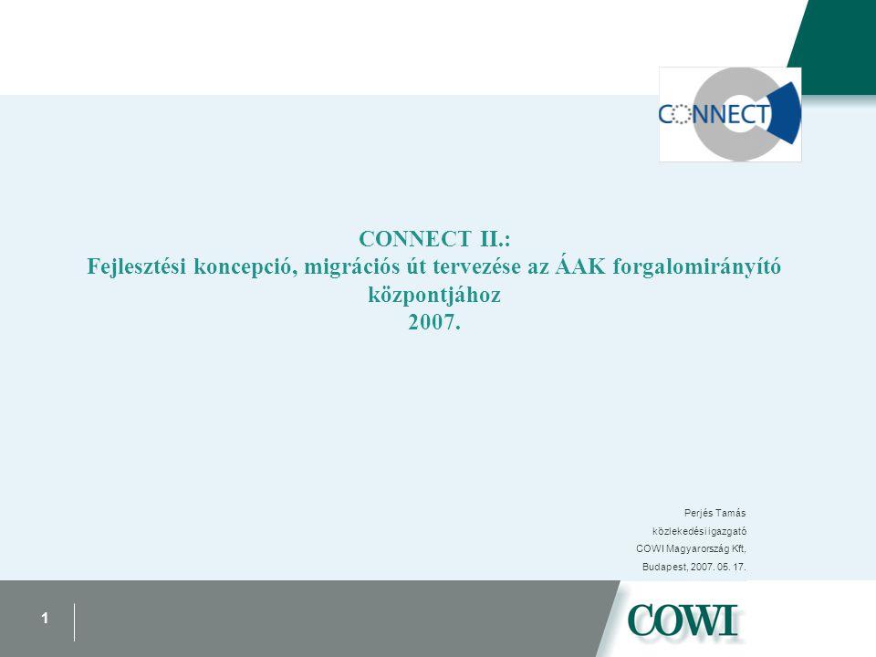 1 CONNECT II.: Fejlesztési koncepció, migrációs út tervezése az ÁAK forgalomirányító központjához 2007.