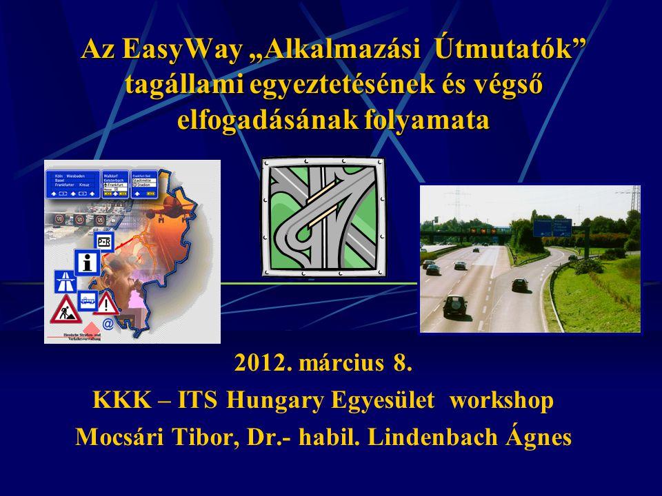 """Az EasyWay """"Alkalmazási Útmutatók tagállami egyeztetésének és végső elfogadásának folyamata 2012."""