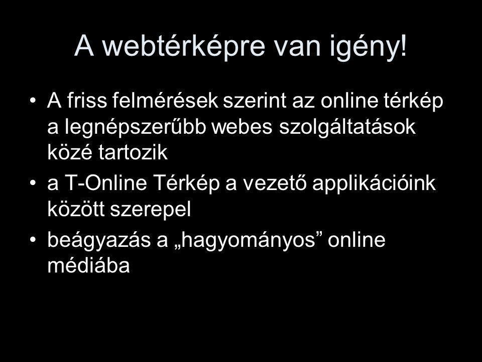 """Eddig nem féltünk… Térképe minden nagynak és kicsinek van """"Félreeső régióként, ritka nyelvvel, kevés nyelvtudással eddig nem aggódtunk –magyar inkább magyarul –útvonaltervezés –pontosabb, frissebb térkép"""