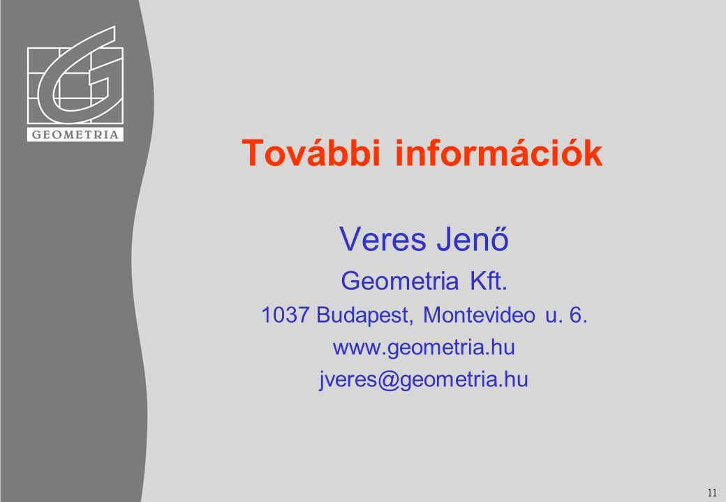 11 További információk Veres Jenő Geometria Kft.1037 Budapest, Montevideo u.