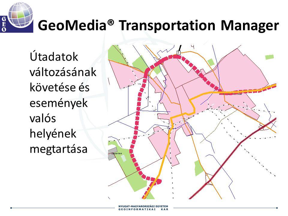GeoMedia® Transportation Manager Útadatok változásának követése és események valós helyének megtartása